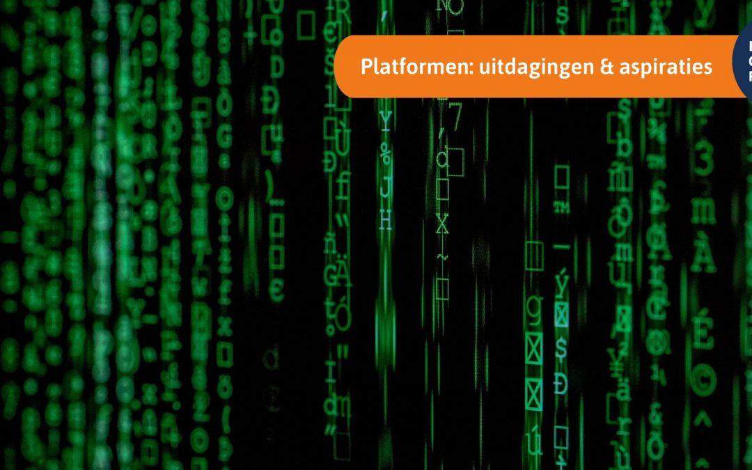 Platformen: Uitdagingen & Aspiraties